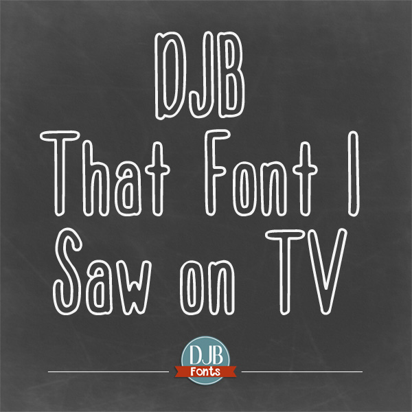 DJB That Font I Saw on TV