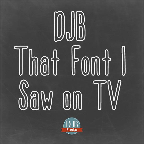 DJB That Font I Saw on TV