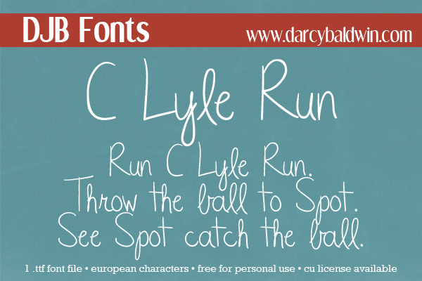 DJB C Lyle Run -- that fun handwriting font that is a mix of cursive and print, and gives you that free look in your text. Free for personal use at DJB Fonts!