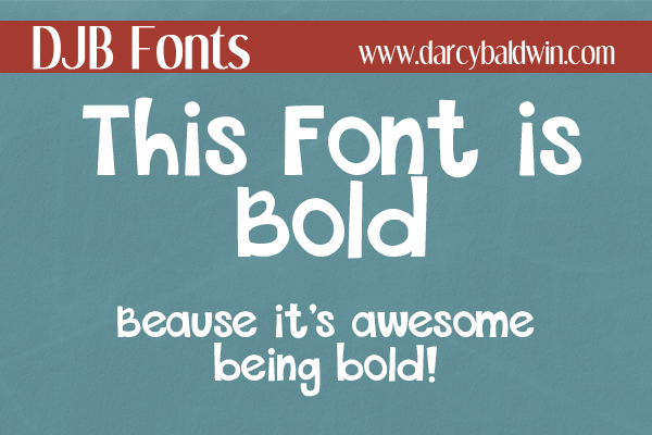 DJB This Font is Bold is a bold, comical, whimsical font with European language characters created by DarcyBaldwin.com