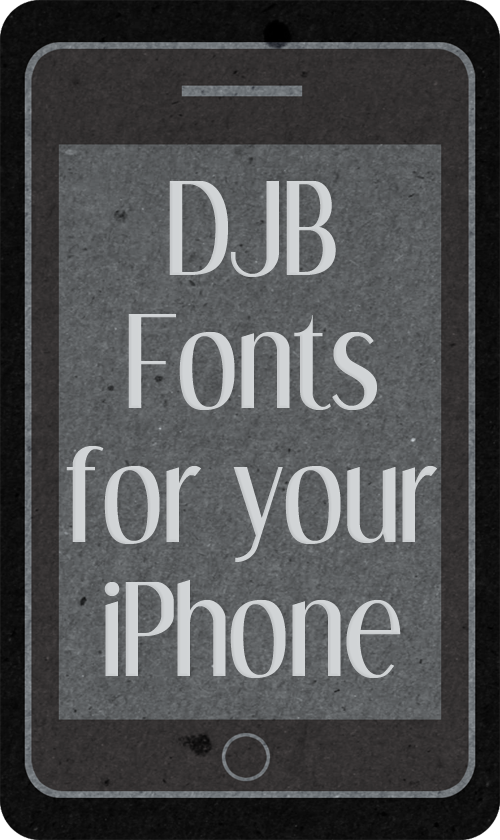 Change the Font to a DJB Font on your iPhone | Darcy Baldwin {fontography}