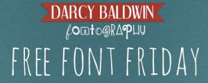 FREE FONT FRIDAY at DarcyBaldwin.com