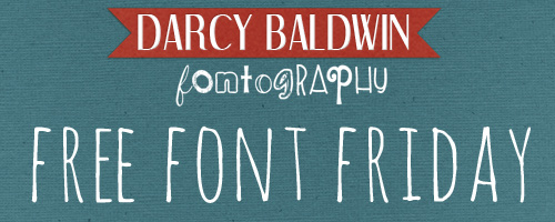 FREE FONT FRIDAY at DarcyBaldwin.com
