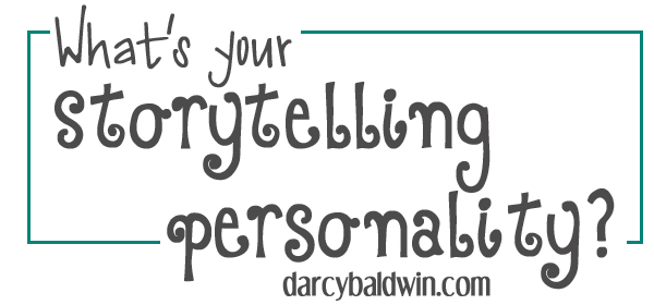 What's your storytelling personality? Storytelling Inspiration from Darcy Baldwin {fontography}