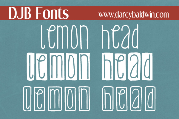 DJB Fonts - Lemon Head Font Bundle - free for personal use and commercial licensing avaialble at DarcyBaldwin.com