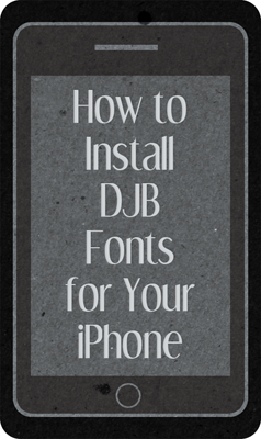 How to install a DJB font on your iPhone  |  Darcy Baldwin {fontography}