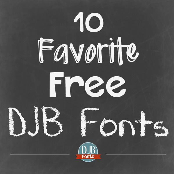 10 Favorite Free DJB Fonts
