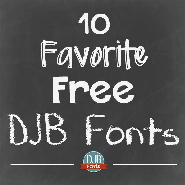 10 Favorite Free DJB Fonts -- gotta get them all!