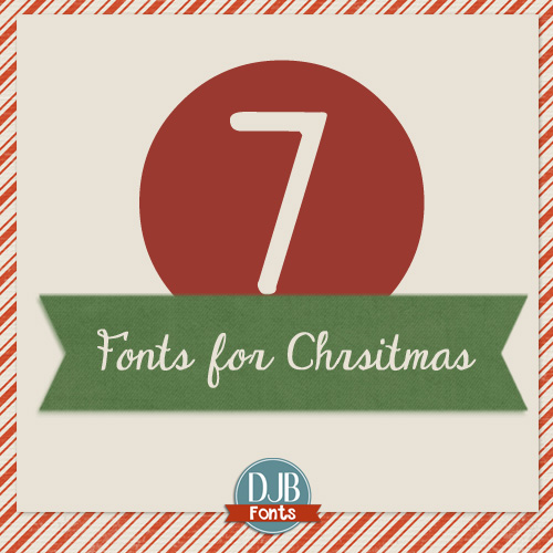 7 Awesome Fonts for Christmas - free for personal use holiday fonts from DarcyBaldwin.com