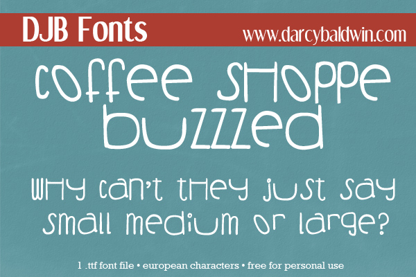DJB Fonts | Coffee Shoppe Buzzed Font. Free for personal use, CU License avialable