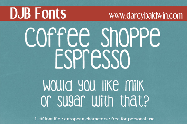 DJB Fonts | Coffee Shoppe Espresso Font. Free for personal use, CU License avialable