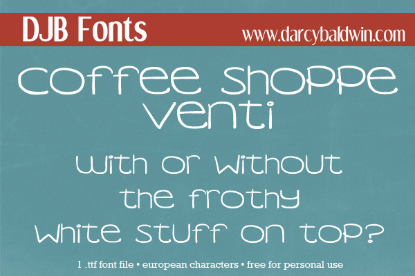 DJB Fonts | Coffee Shoppe Venti Font. Free for personal use, CU License avialable