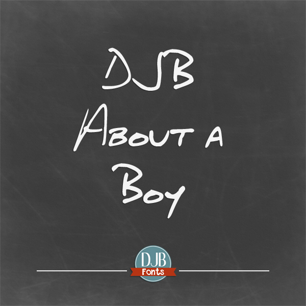 DJB Fonts | About a Boy - a realistic masculine handwriting font; includes European language characters. Free for personal use.