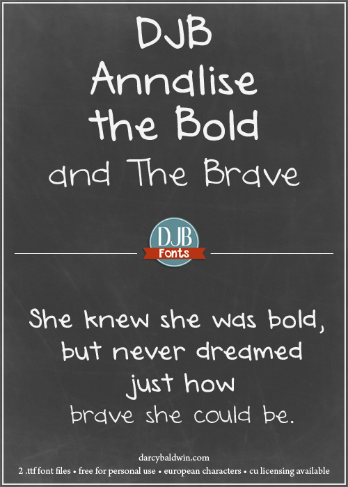 She knew she'd be bold, but she never dreamed about how brave she could be. Awesome font!