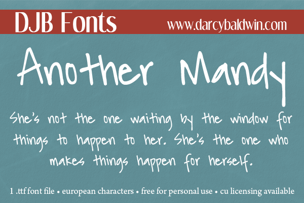 DJB Another Mandy - your perfect font for writing about all of your feelings and dreams and desires! Free for personal use/CU Licensing available @ djbfonts