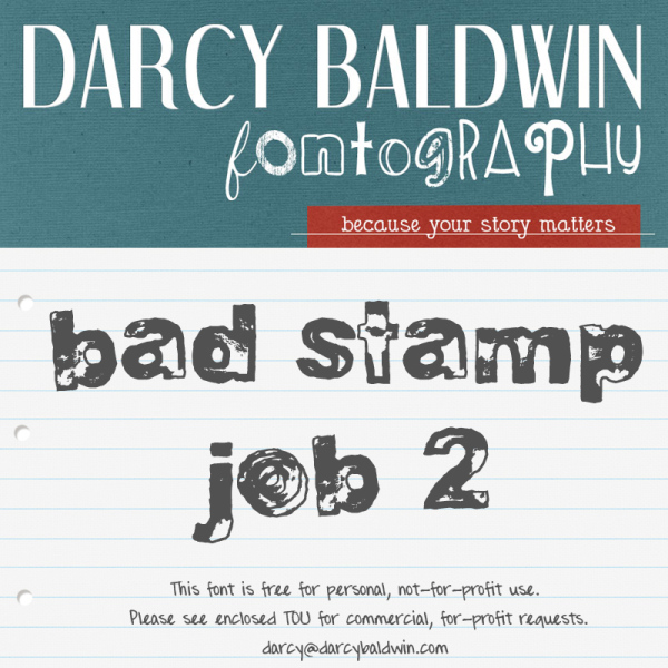 FREE FONT FRIDAY - Bad Stamp Job by Darcy Baldwin {fontography} 2 Bad Stamp Job Fonts in 1!