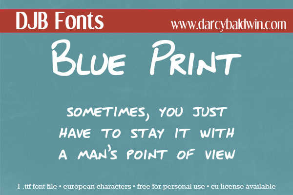 DJB Blue Print - when you just need a man's point of view! Free personal use font from DJB Fonts!