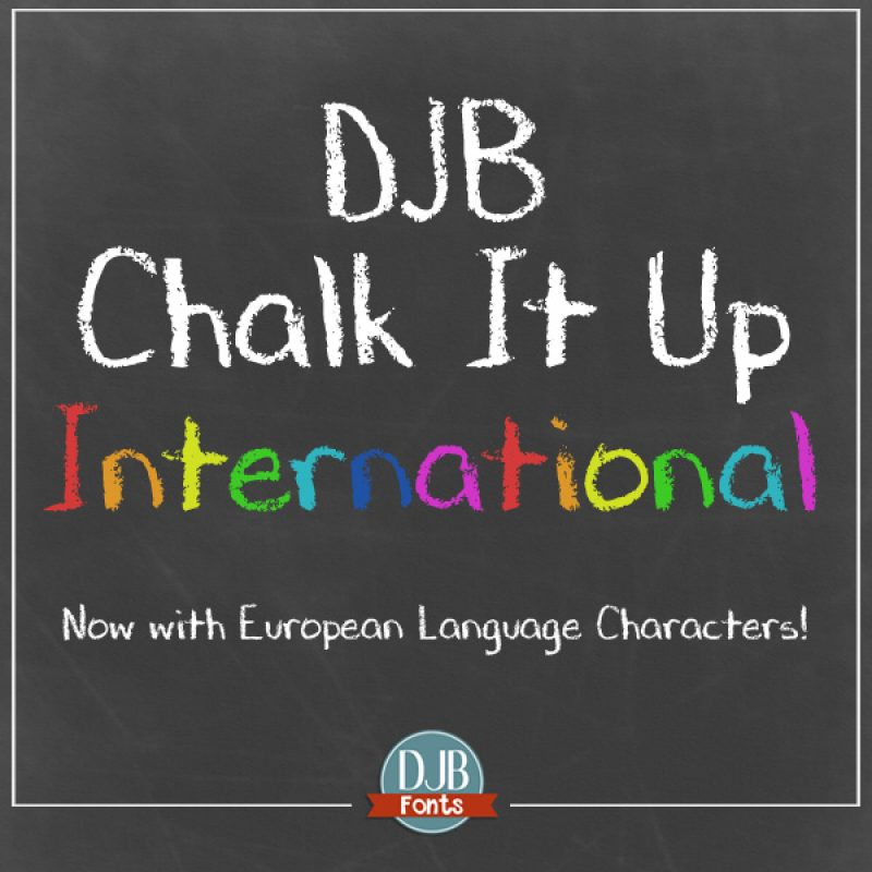 DJB Chalk It Up - a chalkboard font with an international flair! The font can be used for chalkboard AND crayon effects and now contains European language characters. Avaialble at DJBFont.com