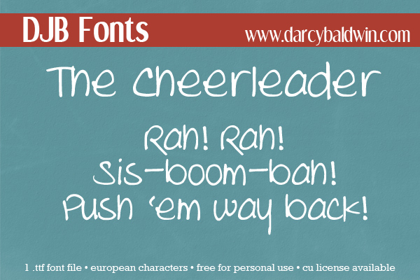 DJB The Cheerleader! Don't you want to have a font like this cheering for you? Download for free personal use at DJB Fonts!