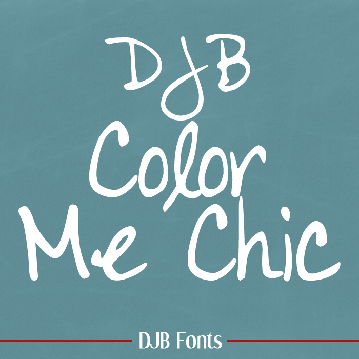 New @ DJB Fonts! Color Me Chic -- a journaling font that is a hybrid print/script and looks pretty chic!