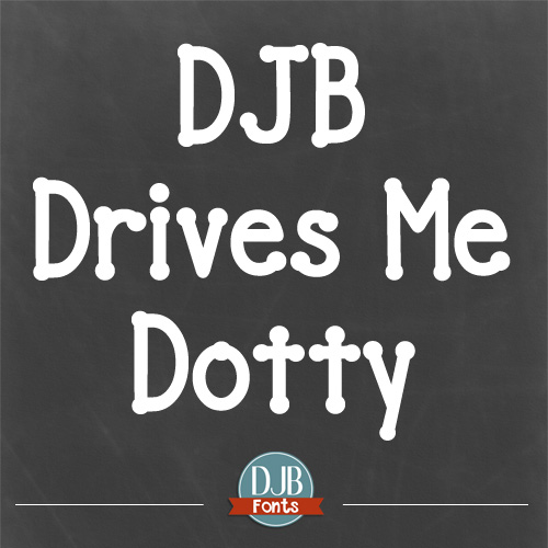 DJB Drives Me Dotty Font