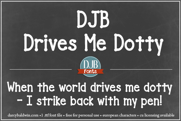 DJB Drives Me Dotty Font - that pen doodled, hand drawn font that looks like a throwback to those scrapbooking titles you made long ago. Free for personal use, with commercial licensing available at darcybaldwin.com