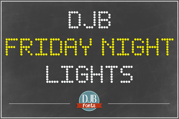 djbfonts-fridaynightlights1