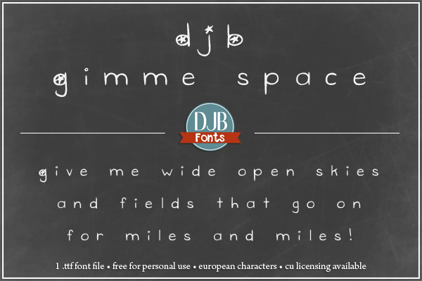 DJB Fonts | Hey, move over a little - your font is cramping my style! I need some space! GIMME SOME SPACE! (Free for personal use, CU licensing available)