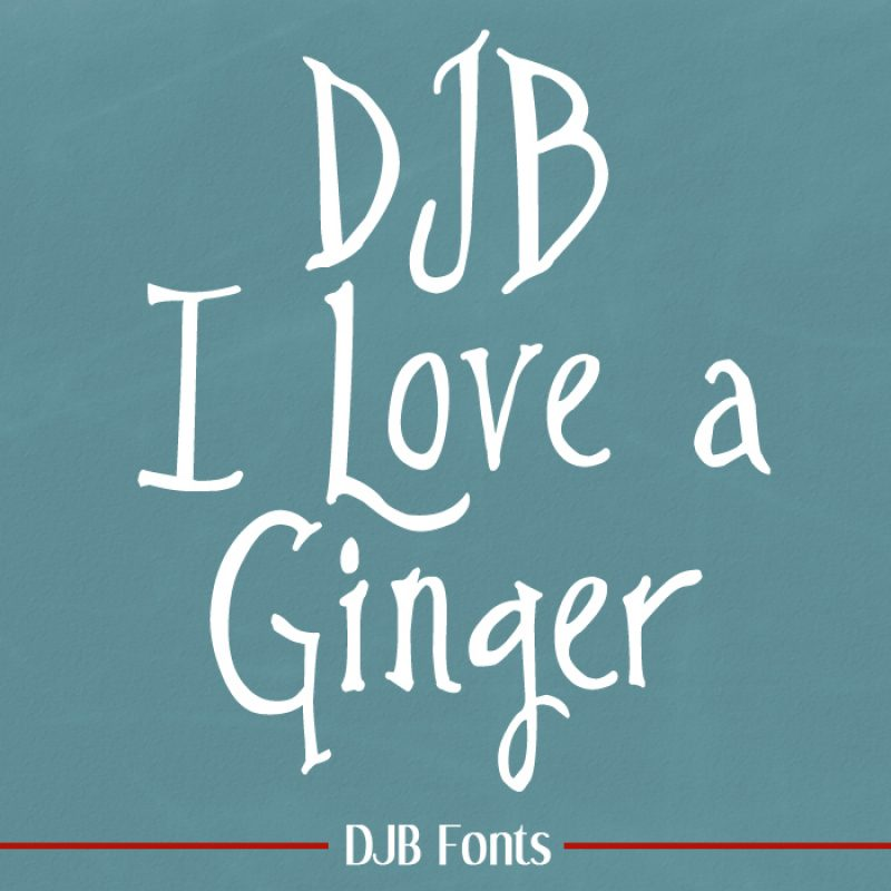 DJB I Love a Ginger