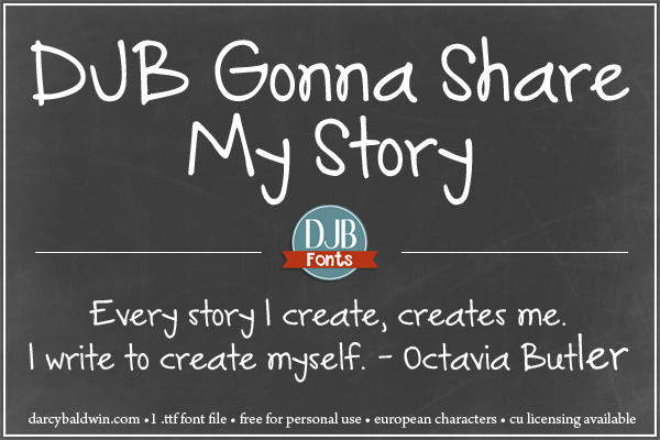 DJB Gonna Share My Story is a cute handwritten font with European language characters. Stylish and quirky yet readable. Free for personal use, commercial license available @ darcybaldwin.com
