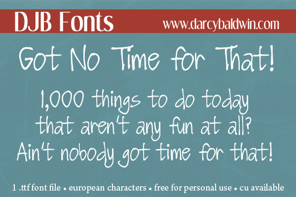 DJB Got No Time for That is one of my absolute favorite fonts. It's fun, it's readable, but not typical and makes your text stand out!
