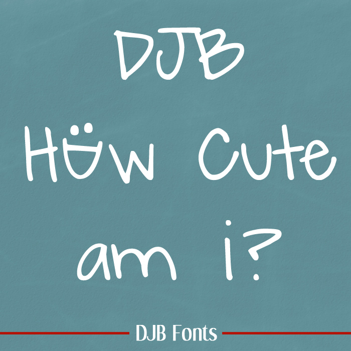 DJB How Cute Am I? Fun cute font available at DarcyBaldwin.com