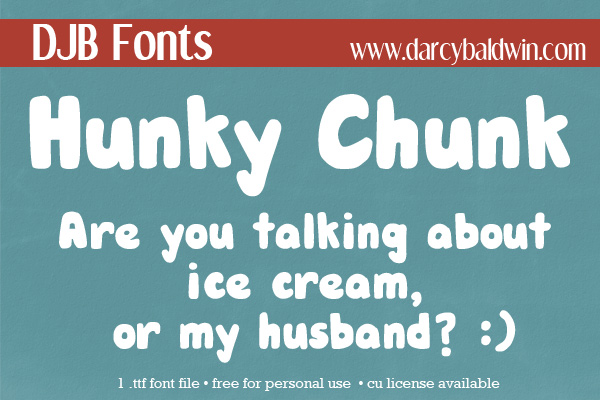 Free Font from Darcy Baldwin {fontography} - Hunky Chunk . Chunky, bold font, a lot like my favorite ice cream!