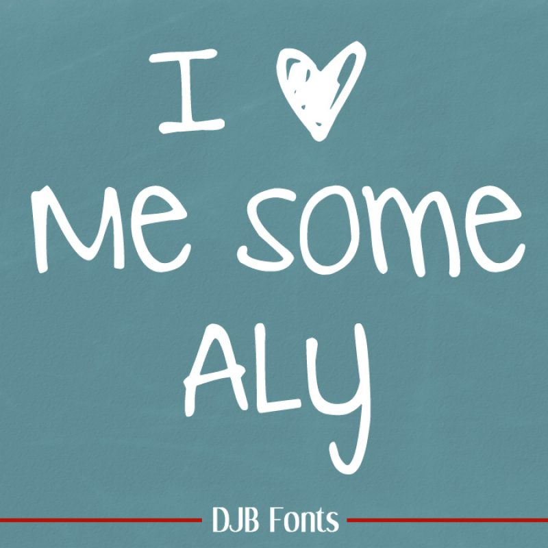DJB I Love Me Some Aly Font