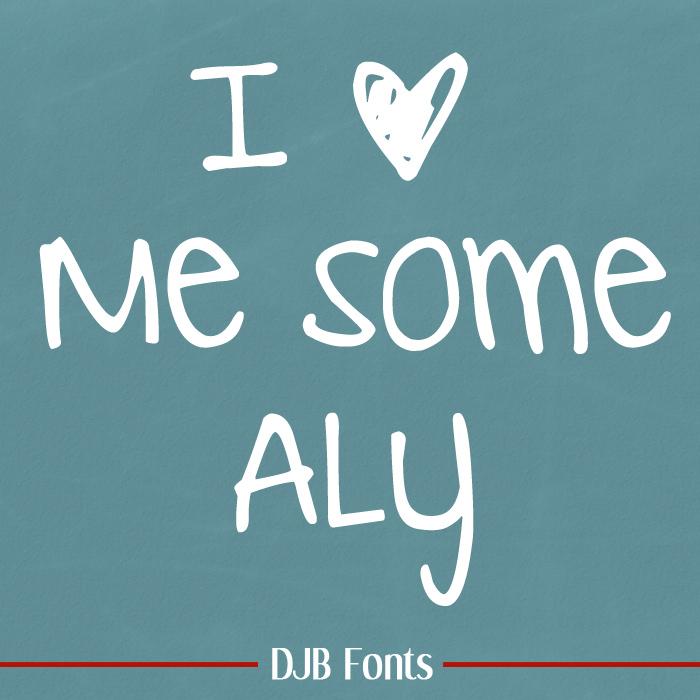 DJB I Love Me Some Aly Font