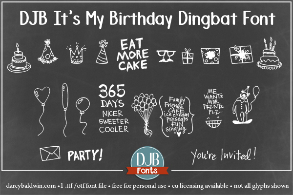 DJB It's My Birthday dingbat font with Brook Magee! All sorts of fun dingbats in a font to make invitations, cards, scrapbook pages and more!! Free for personal use, commercial licensing is available at darcybaldwin.com/commercial-use
