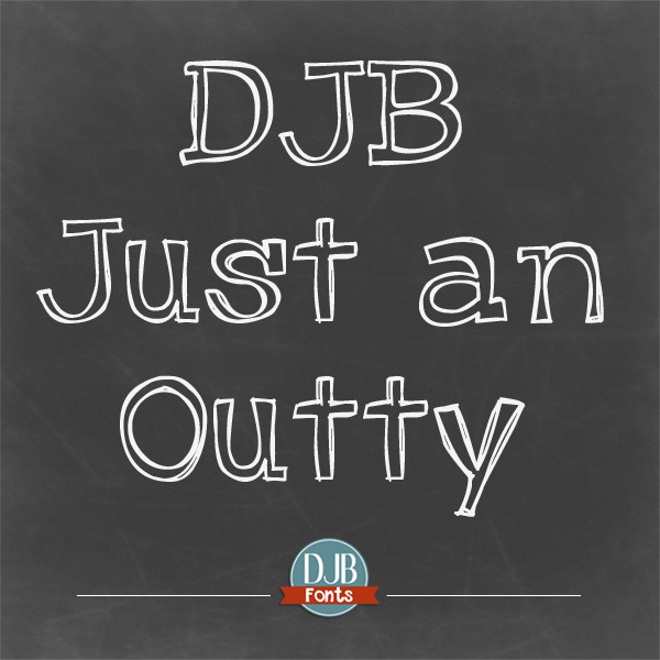 DJB Just an Outty Font