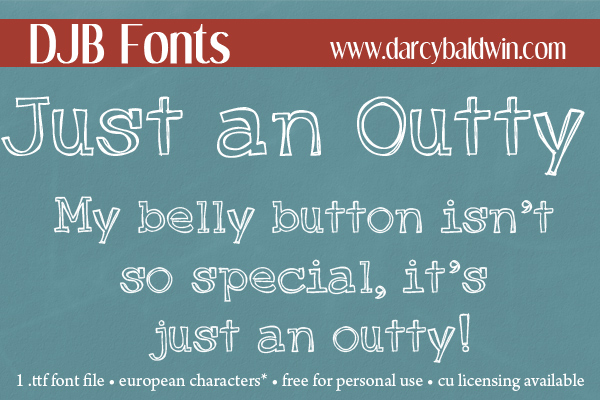 DJB Just an Outty free personal use font from DJB Fonts!