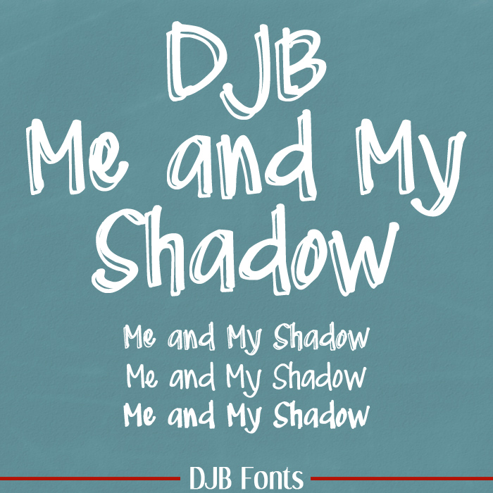 Me and My Shadow - a three font family with shadowed, bold and slim varieties with European language characters. Free for personal use - CU licensing available. DJB Fonts