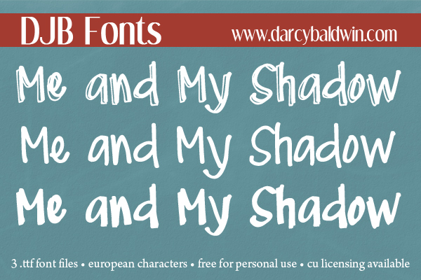 Me and My Shadows: a three font family with shadowed, bold and slim varieties with European language characters. Free for personal use - CU licensing available. DJB Fonts