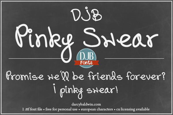 A cute, realistic handwriting font perfect for little girls and pink sparkles and writing notes in school! DJB Pinky Swear by DJB Fonts - free for personal use, commercial licensing available.