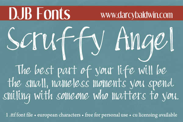 Scruffy Angel - when you want a pretty font that's just a little scruffed up. Contains European language characters and is great for chalkboard text. Free for personal use, commercial licensing available.