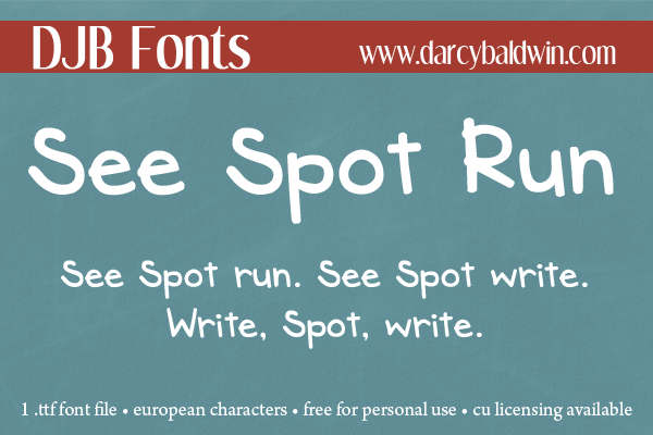 See Spot Run. See Spot write. Write, Spot, write!!! Cute child-like font from DJB Fonts!