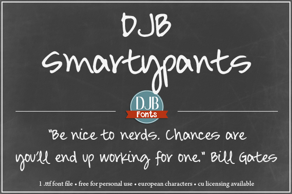 Do you think you're a smartypants? Here's an awesome hybrid font for you to match your personality! Available for free personal use and commercial licensing available at darcybaldwin.com.