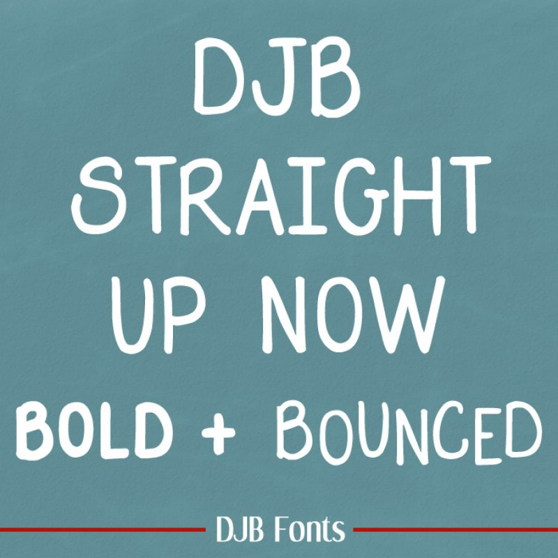 DJB Straight Up Now Fonts