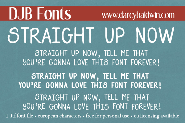 You are gonna love this free font family forever!! DJB Straight Up Now