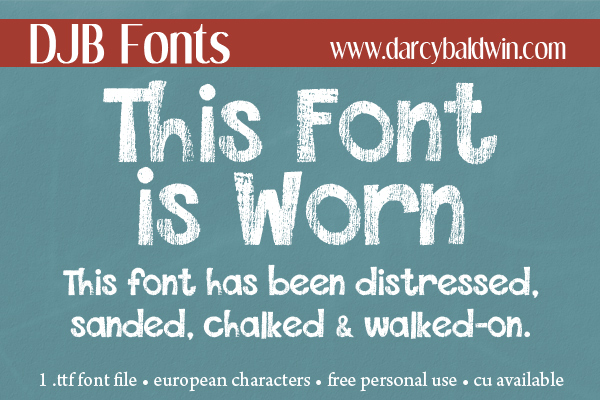 DJB This Font is Worn - a worn, chalkboard, distressed font with European language characters.