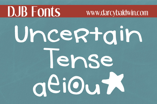 DJB Uncertain Tense Font - free for personal use from DarcyBaldwin.com