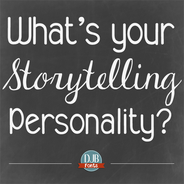 DJB Fonts - What's your storytelling personality?