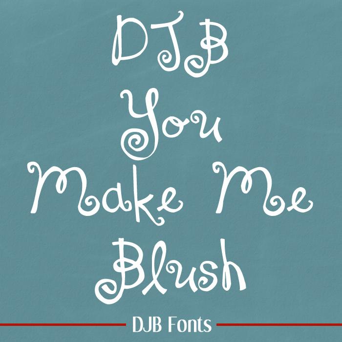 DJB You Make Me Blush